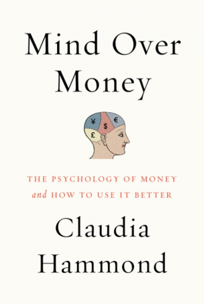 Mind Over Money: Fascinating Insights Into the Psychology of Money